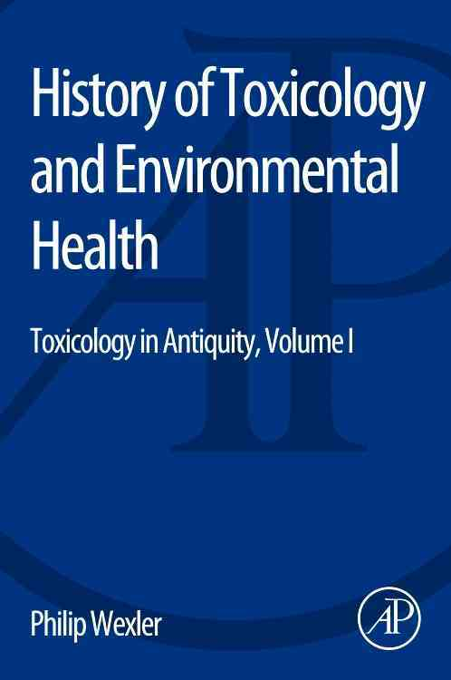 History of Toxicology and Environmental Health By Wexler, Philip
