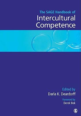 The Sage Handbook of Intercultural Competence By Deardorff, Darla K. (EDT)/ Bok, Derek (FRW)